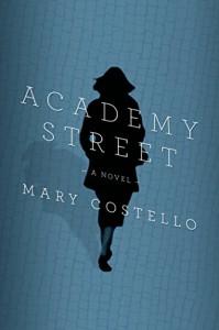 Academy Street: A Novel - Mary Costello