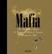 Mafia: The Glamour of Crime/Le Crime En Habit de Lumiere/Misdaad in Styl - Fien Meynendonckx