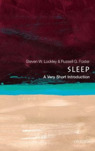 Sleep: A Very Short Introduction - Steven W. Lockley;Russell G. Foster