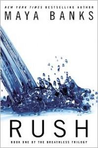 Rush  - Maya Banks