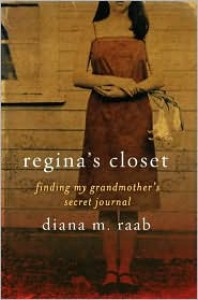 Regina's Closet: Finding My Grandmother's Secret Journal - Diana Raab