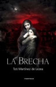 La brecha - Toti Martínez de Lezea