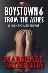 Boystown 6: From The Ashes: A Nick Nowak Mystery - Marshall Thornton