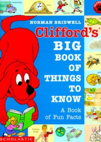 Clifford's Big Book of Things to Know: A Book of Fun Facts - Norman Bridwell