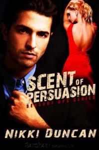 Scent of Persuasion - Nikki Duncan
