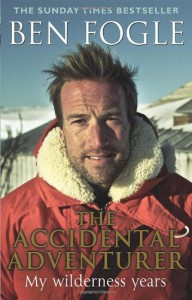 The Accidental Adventurer - Ben Fogle