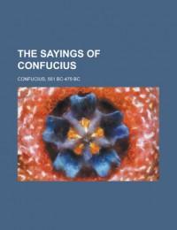 The Sayings of Confucius - Bc- Bc Confucius