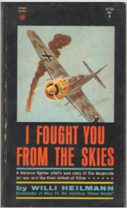 I Fought You from the Skies - Willi Heilmann