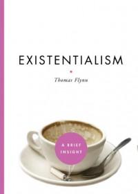 Existentialism - Thomas R. Flynn