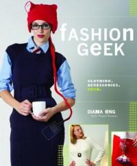 Fashion Geek: Clothes Accessories Tech - Diana Eng