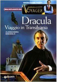 Dracula: Viaggio in Transilvania - Roberto Giacobbo, Alessandra Bisceglia