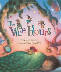 The Wee Hours - Stephanie  Watson