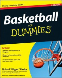 "Basketball for Dummies - Richard ""Digger"" Phelps, John  Walters"