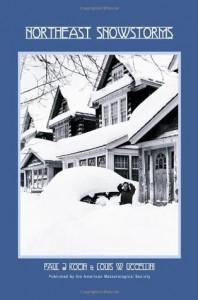 Northeast Snowstorms - 2 Volume Set: Vol. I: Overview; Vol. II: The Cases - Paul J. Kocin, Paul J. Kocin