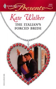 The Italian's Forced Bride - Kate Walker
