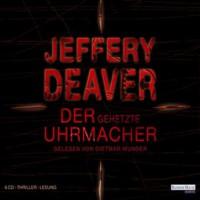 Der gehetzte Uhrmacher (Lincoln Rhyme 7) - Jeffery Deaver