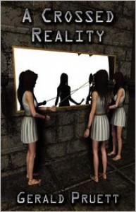 A Crossed Reality - Gerald Pruett