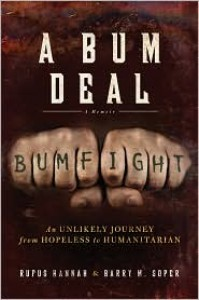 A Bum Deal: An Unlikely Journey from Hopeless to Humanitarian - Rufus Hannah, Barry Soper