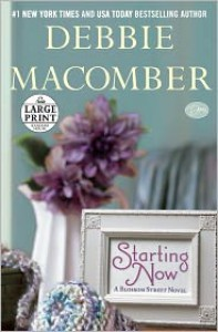 Starting Now: A Blossom Street Novel - Debbie Macomber