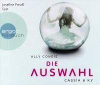 Die Auswahl (Cassia & Ky, #1) - Ally Condie, Josephine Preuß, Stefanie Schäfer