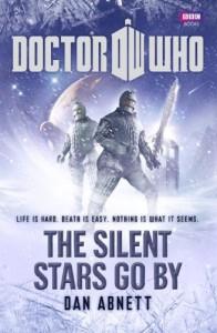 Doctor Who: The Silent Stars Go By [Hardcover] [2011] (Author) Dan Abnett - Dan Abnett