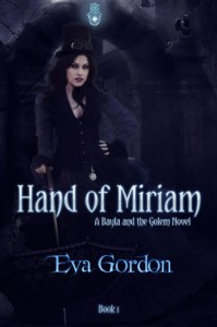Hand of Miriam (A Bayla and the Golem Novel) - Eva Gordon