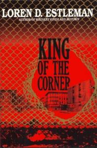 King of the Corner (Detroit Crime Mystery #3) - Loren D. Estleman