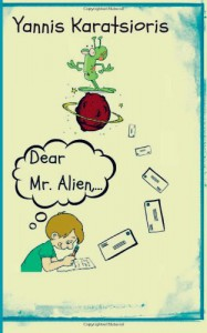 Dear Mr. Alien,... - Yannis Karatsioris