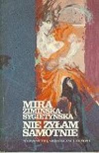 Nie żyłam samotnie - Mira Zimińska-Sygietyńska