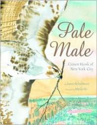 Pale Male: Citizen Hawk of New York City - Meilo So