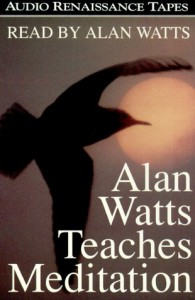 Alan Watts Teaches Meditation - Alan Wilson Watts