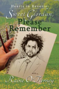 Sweet Giordan, Please Remember (Hearts in Reverie #1) - Raine O'Tierney