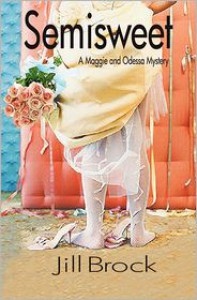 Semisweet: A Maggie and Odessa Mystery - Jill Brock