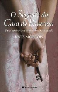 O Segredo da Casa de Riverton - Kate Morton, Vítor Guerreiro