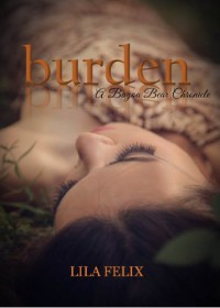 Burden (Bayou Bear Chronicles) - Lila Felix