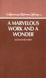 Marvelous Work and a Wonder - LeGrand Richards
