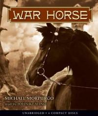 War Horse  - Michael Morpurgo, John Keating