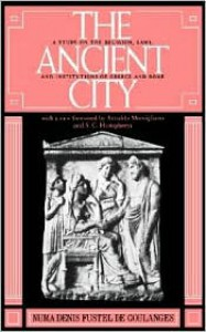 The Ancient City - Numa Denis Fustel De Coulanges,  Foreword by S. C. Humphreys,  Foreword by Arnaldo Mornigliano
