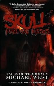 Skull Full Of Kisses - Michael West