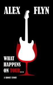 What Happens On Tour... - Alex Flyn
