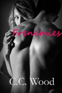 Frenemies - C.C. Wood