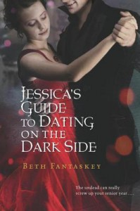 Jessica's Guide to Dating on the Dark Side (Jessica #1) - Beth Fantaskey