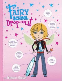 Fairy School Dropout - Meredith Badger
