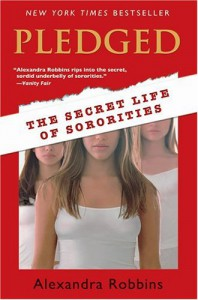 Pledged: The Secret Life of Sororities - Alexandra Robbins
