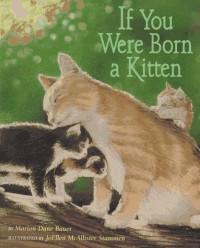 If You Were Born a Kitten - Marion Dane Bauer
