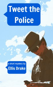 Tweet the Police - Ellis Drake