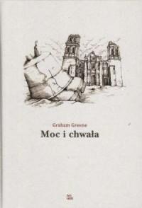 Moc i chwała - Graham Greene