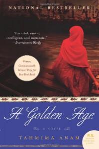 A Golden Age: A Novel (P.S.) - Tahmima Anam