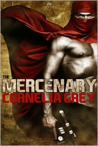 The Mercenary - Cornelia Grey