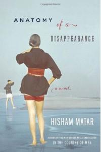 Anatomy of a Disappearance - Hisham Matar